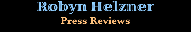 Robyn Helzner Press Reviews